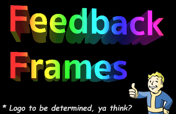 Feedback Frames is the Name, Don't Wear it Out